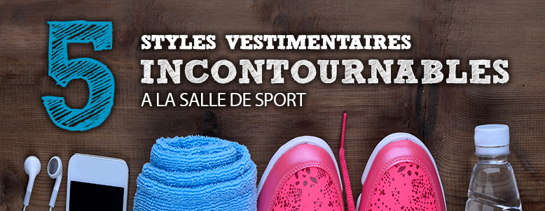 5 styles incontournables