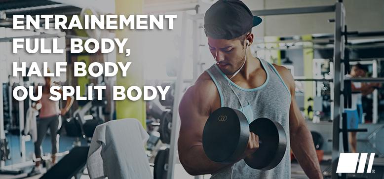 Full Body, Half Body ou Split : Comment choisir son type d'entraînement ?