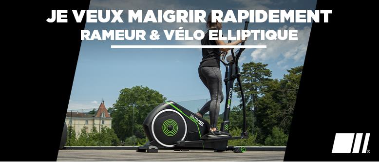 Je veux maigrir rapidement - Rameur & Vélo Elliptique