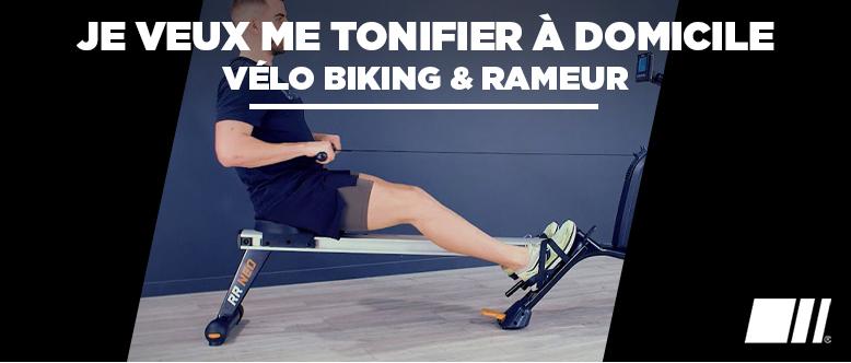 Je veux me tonifier à domicile - Vélo Biking & Rameur