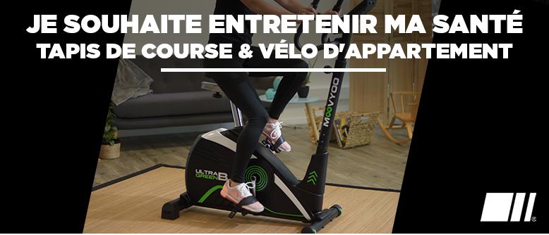 Je souhaite entretenir ma santé - Tapis de course & Vélo d'appartement