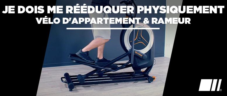 Je dois me rééduquer physiquement - Vélo d'appartement & Rameur