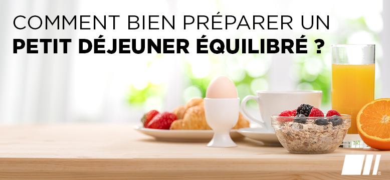 Comment bien composer un petit déjeuner équilibré ?
