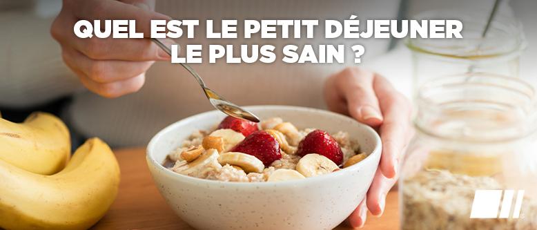 Quel est le petit déjeuner le plus sain ?