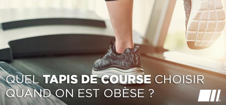 Quel tapis de course choisir quand on est obèse ?