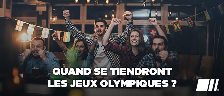Quand se tiendront les Jeux Olympiques ?