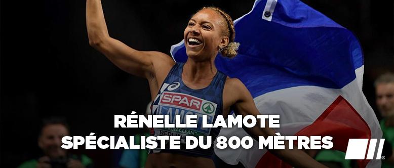 Rénelle LAMOTE - JO de Tokyo 2021 au Japon - Spécialiste du 800 mètres