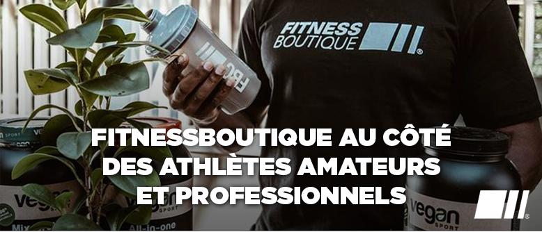 FitnessBoutique au côté des athlètes amateurs et professionnels