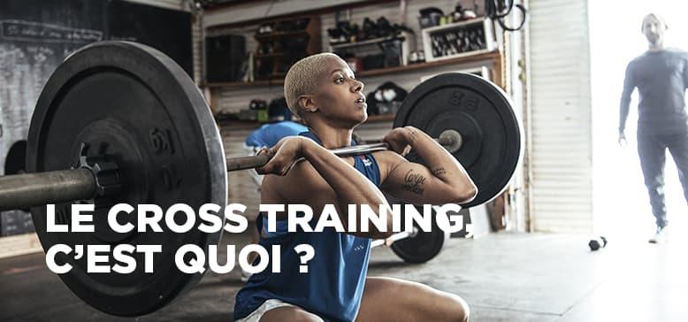 Qu'est ce que le Cross Training ?