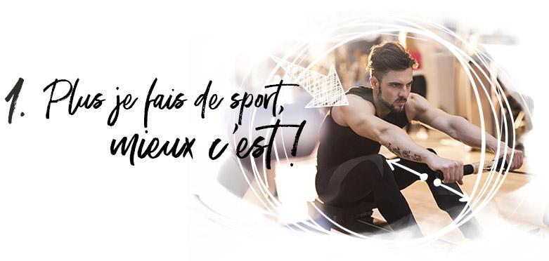 Plus je fais de sport, mieux c'est