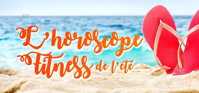 Le FIT-OSCOPE DE L'ÉTÉ !