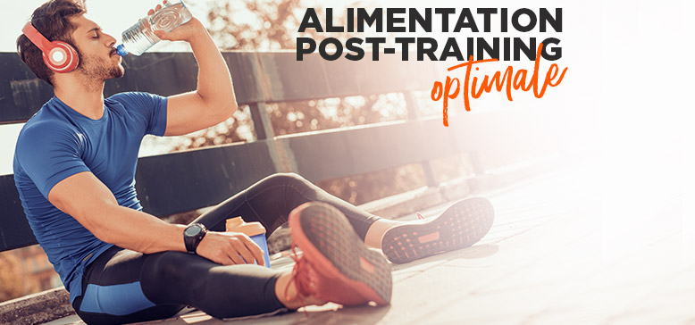 Alimentation post-training :  Comment optimiser vos efforts ?