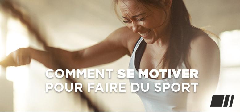 Motivation sport : Comment se motiver pour faire du sport ?