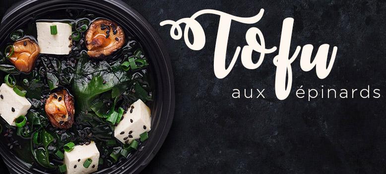 Recette Healthy au Tofu et épinards !