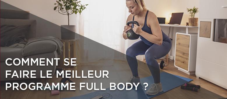 Comment se faire le meilleur programme full body ?