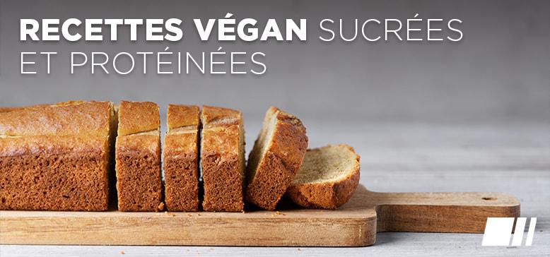 Recettes Vegan, Sucrées et Protéinées