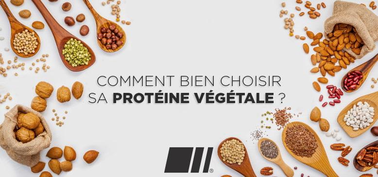 Comment bien choisir sa Protéine Végétale ?