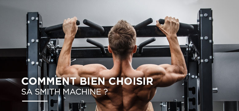 Comment bien choisir sa Smith Machine ?