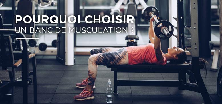 Pourquoi choisir un Banc de Musculation