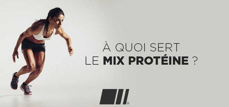 A quoi sert le mix protéine ?