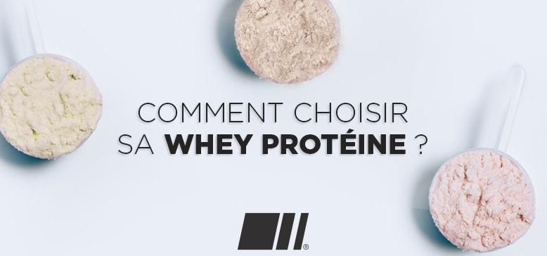 Comment choisir sa Whey Protéine ?