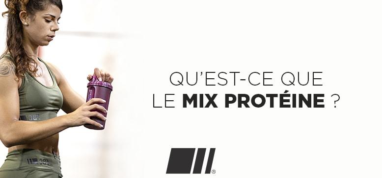 Qu'est-ce que le mix protéine ?