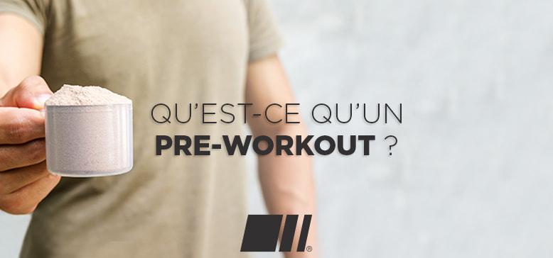 Qu'est ce qu'un Pre-Workout ?
