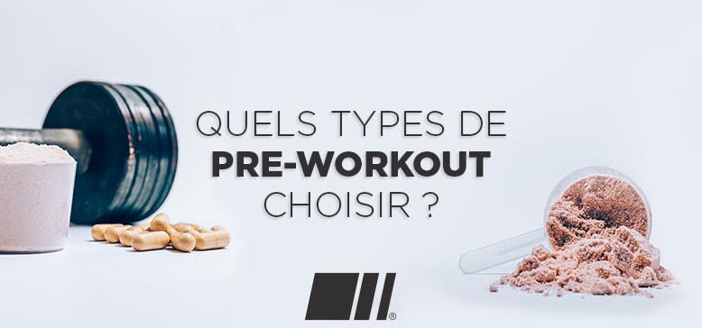 Quels types de Pre-Workout choisir ?