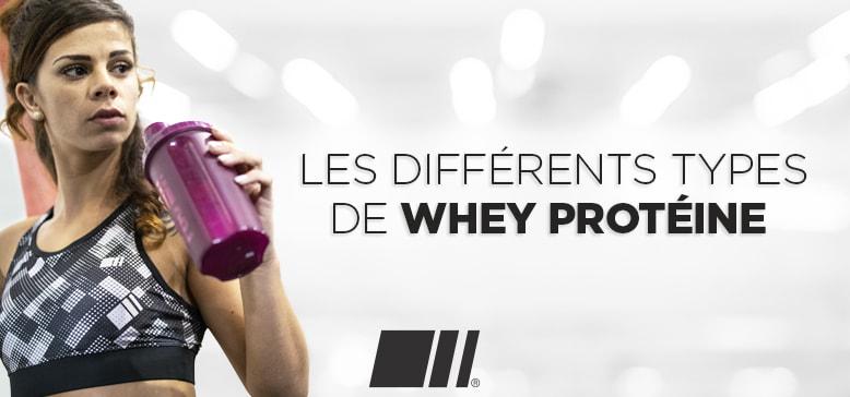 Quels sont les différents types de Whey Protéine qui existent ?