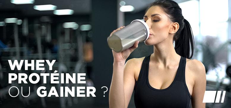 Whey Protéine ou Gainer ?