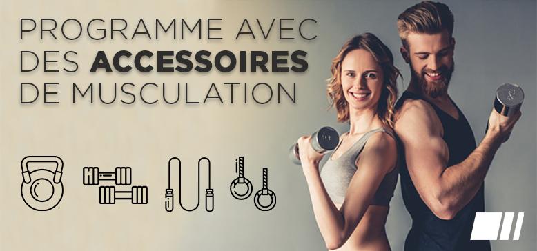 Programme avec des Accessoires de Musculation