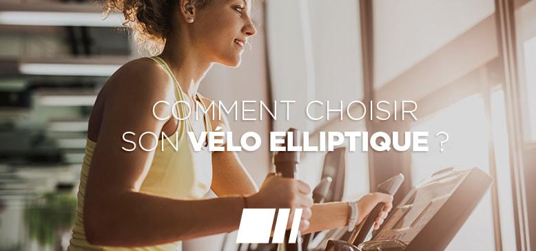 Comment bien choisir son Vélo Elliptique ?