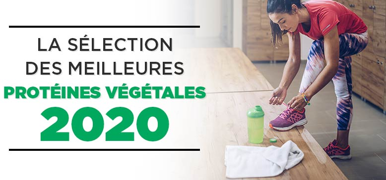 Sélection des meilleures Protéines Végétales 2020