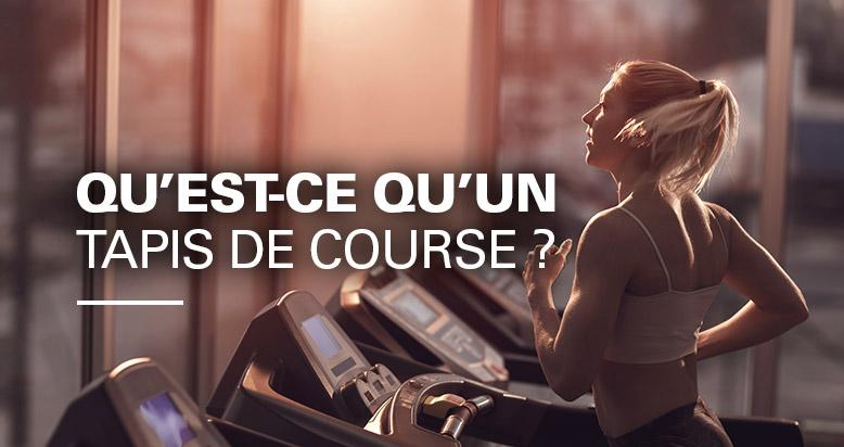 Qu'est-ce qu'un Tapis de Course ? - FitnessBoutique