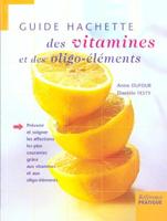 Livres HACHETTE Guide des vitamines et des oligos-éléments