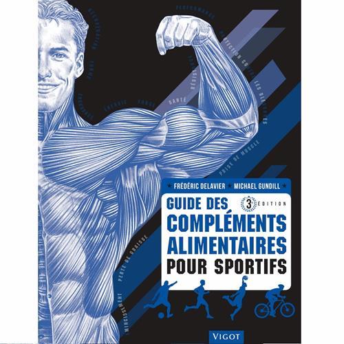 Librairie - Musique Vigot Guide des compléments alimentaires pour Sportifs 3ème édition